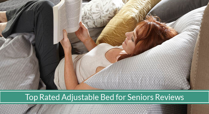 Top 3 Best Adjustable Bed For Seniors for 2018 - Arthritis-Supportive with Pre-Set Positions - Top Picks & Reviews