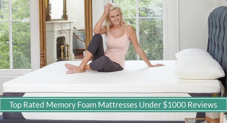 Best Rated Memory Foam Mattresses Under 1 000 Reviews