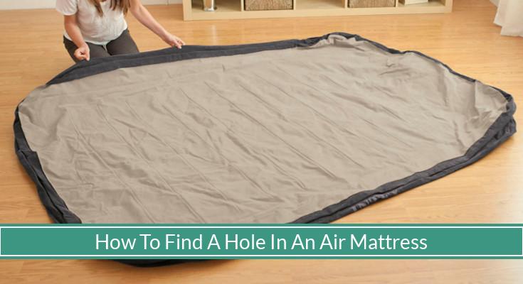How To Find A Hole In An Air Mattress Mysleepyferret