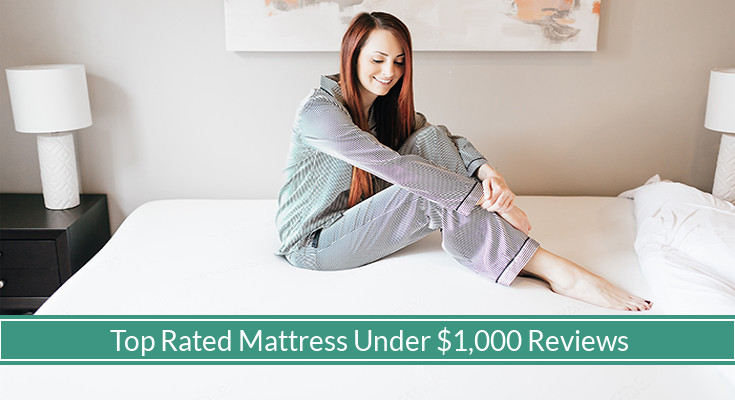 cheaper 8c177 519c8 Best Rated Mattresses Under $1,000 (Reviews Updated For 2019 ...